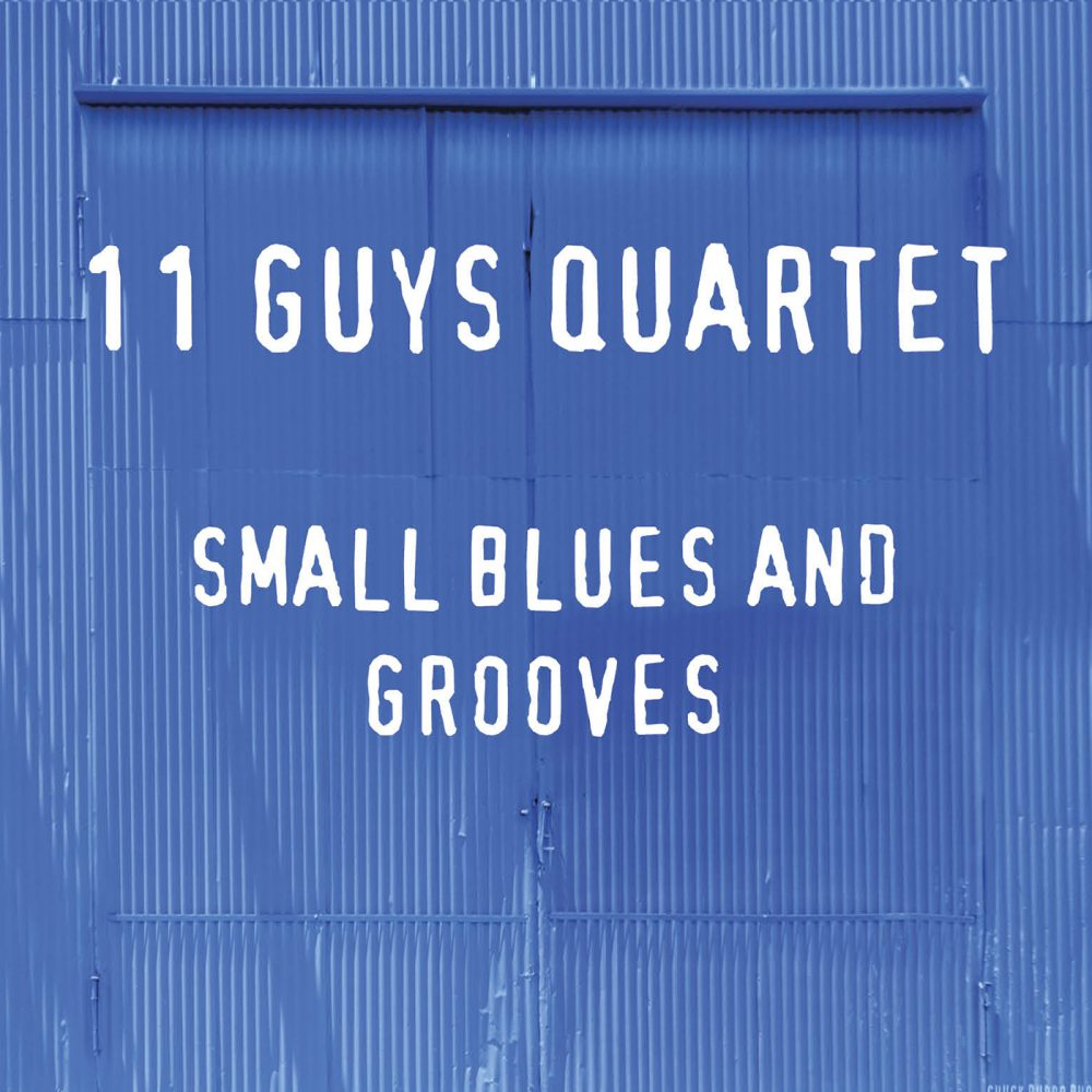 +11 Guys Quartet - Small Blues And Grooves