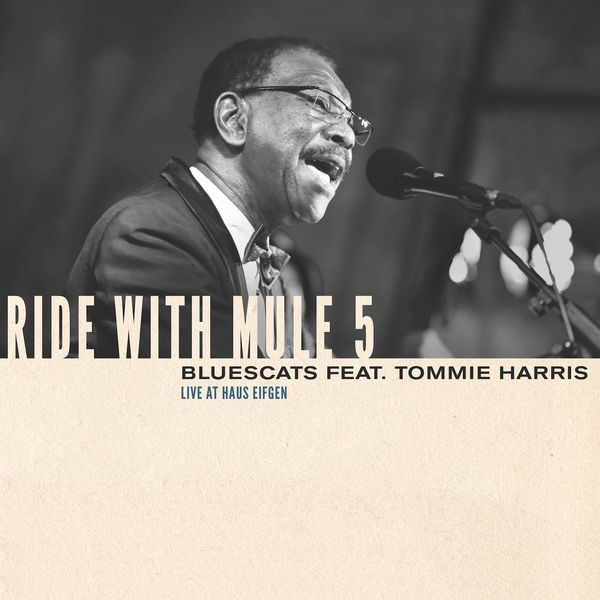 ++++Bluescats featuring Tommie Harris - Ride With Mule 5 – Live At Haus Eifgen