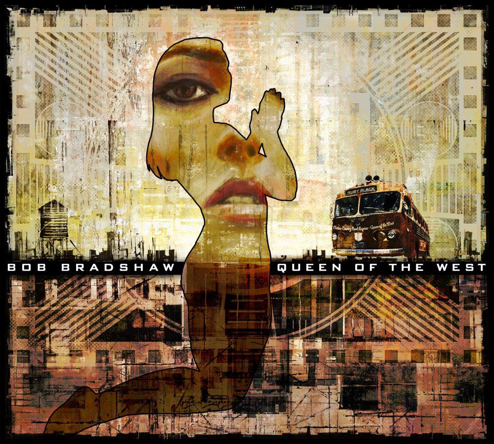 +++++Bob Bradshaw - Queen Of The West