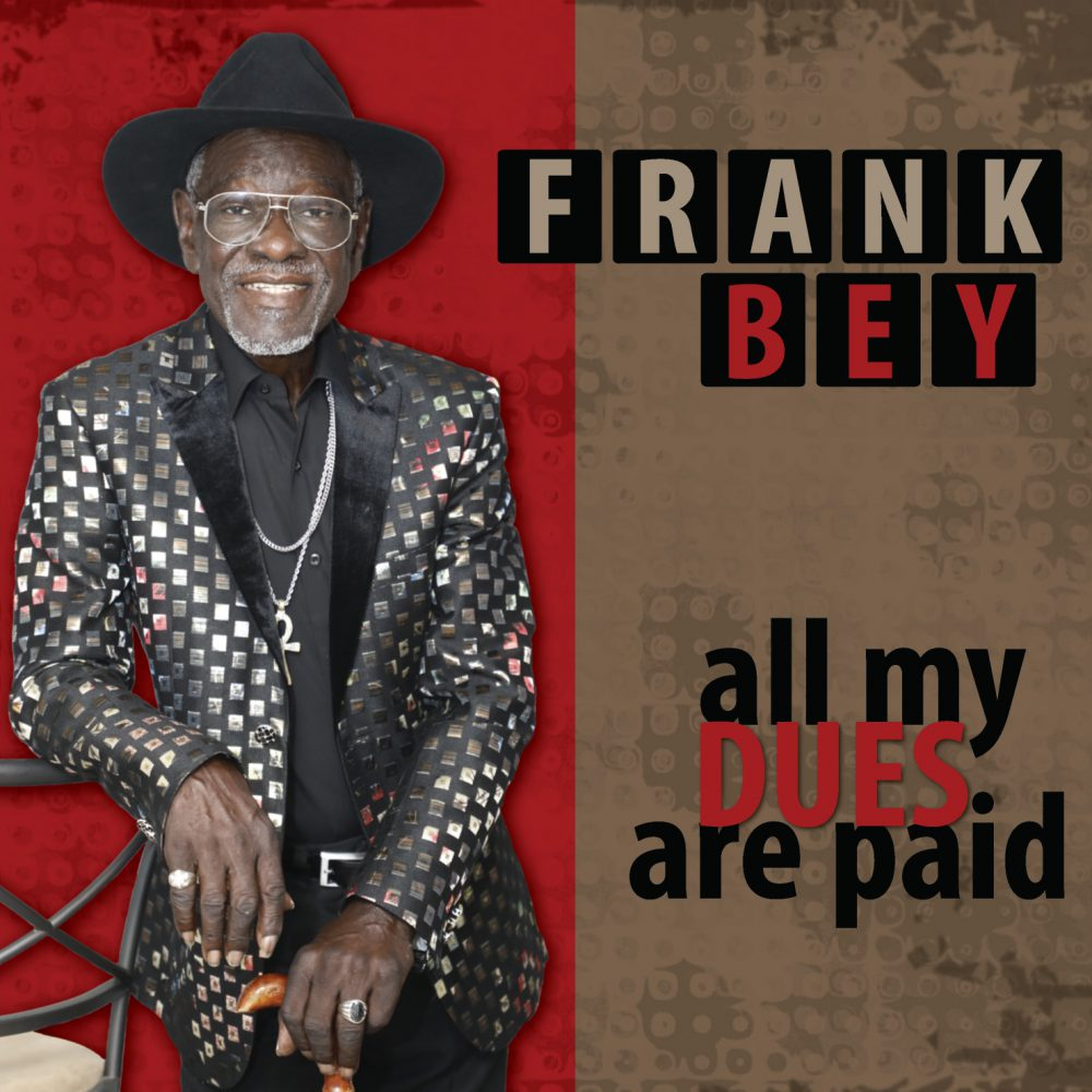 +Frank Bey - All My Dues Are Paid