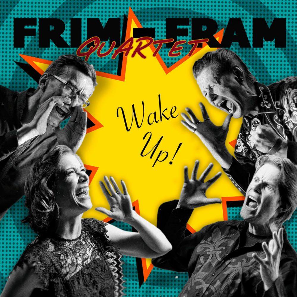 ++++Frim-Fram Quartet - Wake Up!