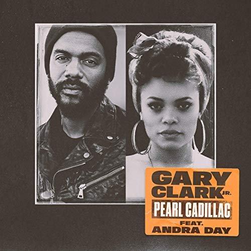 ++++Gary Clark Jr. & Andra Day - Pearl Cadillac (Single)