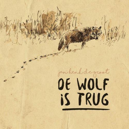 +Jan Henk de Groot - De Wolf Is Trug