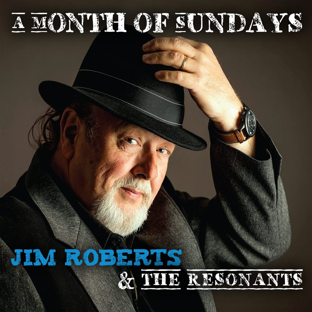 +Jim Roberts & The Resonants - A Month Of Sundays