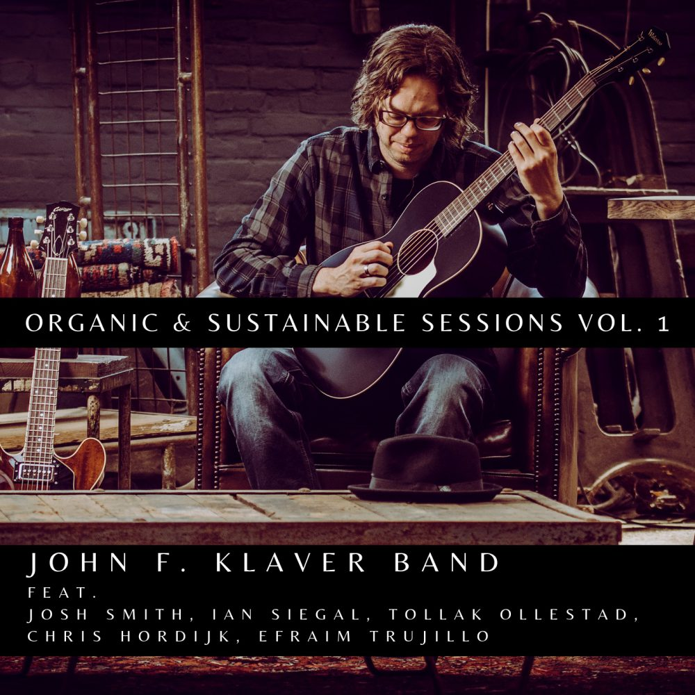 ++++John F. Klaver Band - Organic & Sustainable Sessions Vol.1 (2019)