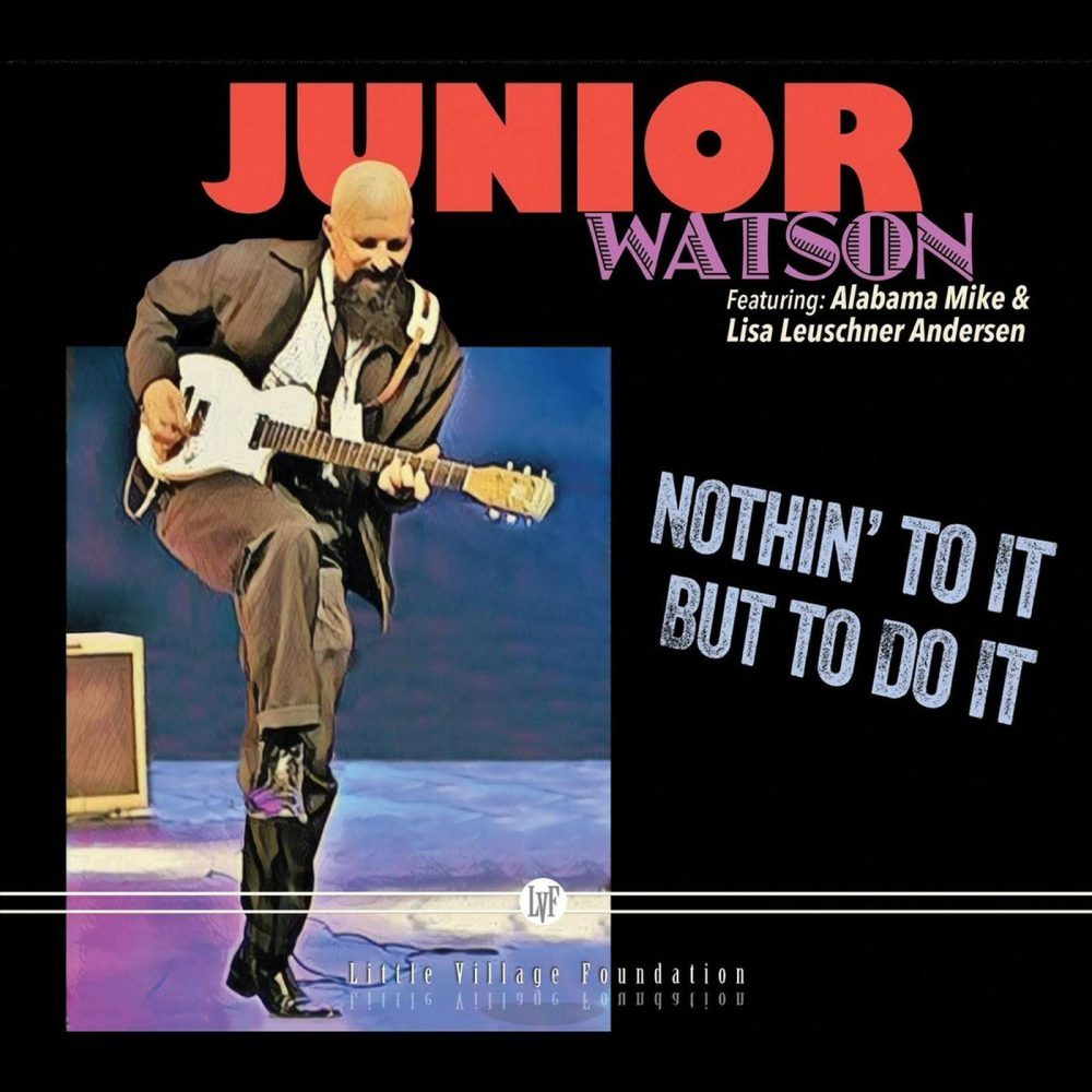 +Junior Watson - Nothin' To It But To Do It