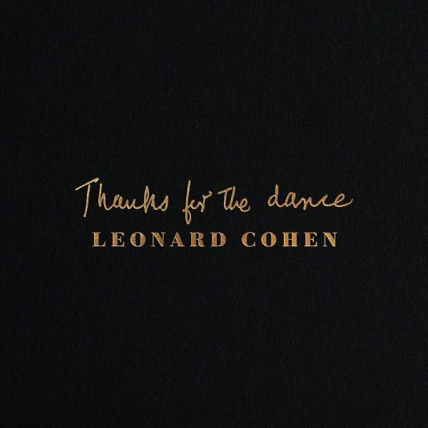 +Leonard Cohen – Thanks For The Dance