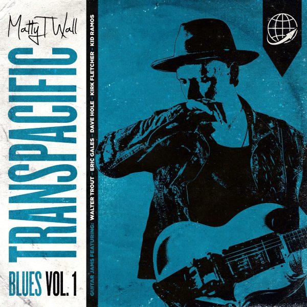 ++++Matty T Wall -Transpacific Blues vol 1