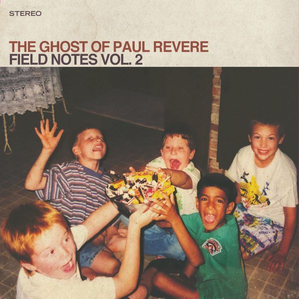 +The Ghost Of Paul Revere - Field Notes Volume 2