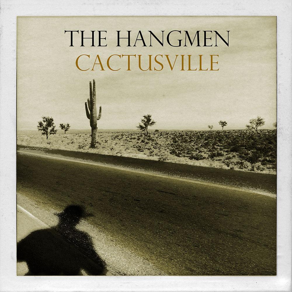 ++++The Hangmen - Cactusville