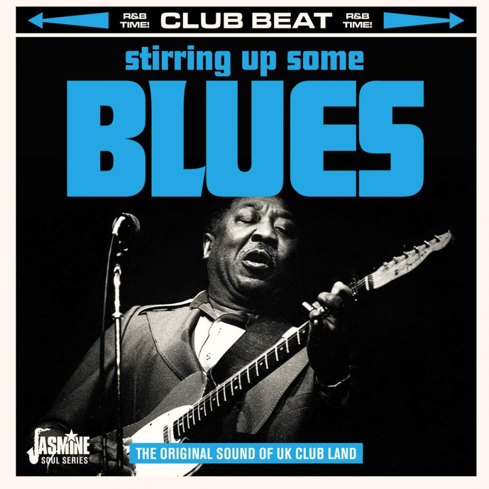 +Various Artists - Club Beat Stirring Up Some Blues – The Original Sound Of UK Club Land