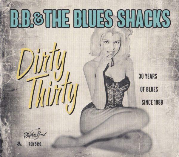 +B.B. & The Blues Shacks - Dirty Thirty