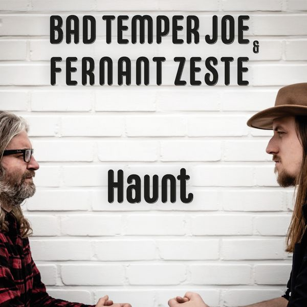 +Bad Temper Joe & Fernant Zeste - Haunt
