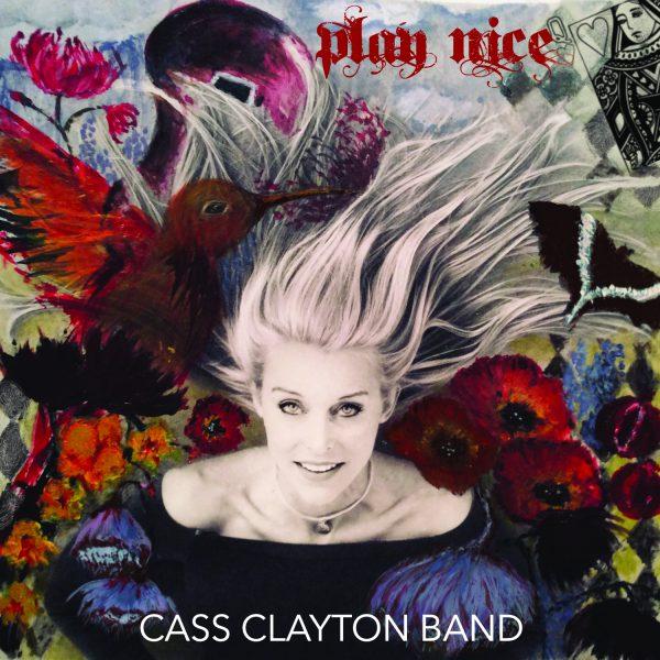 +Cass Clayton Band - Play Nice