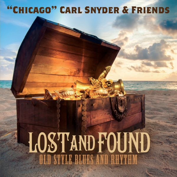 +++Chicago Carl Snyder & Friends - Lost And Found