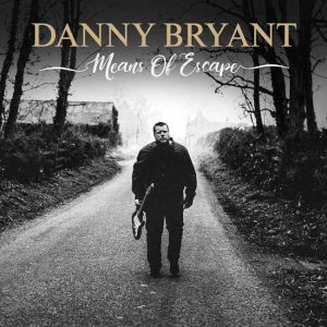 +Danny-Bryant-Means-Of-Escape-650-300x300
