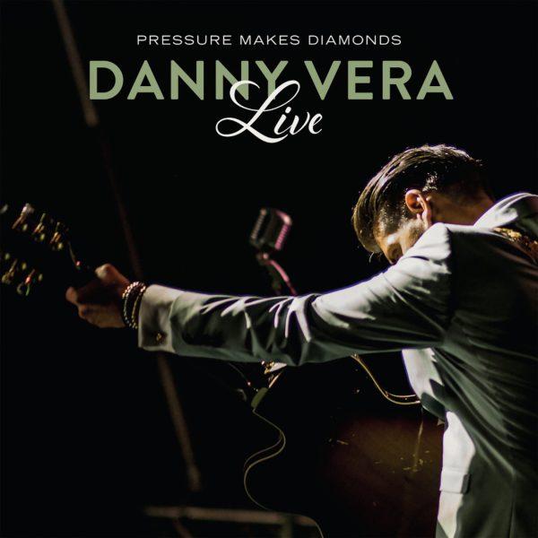 Danny Vera - Pressure Makes Diamonds Live (2019)