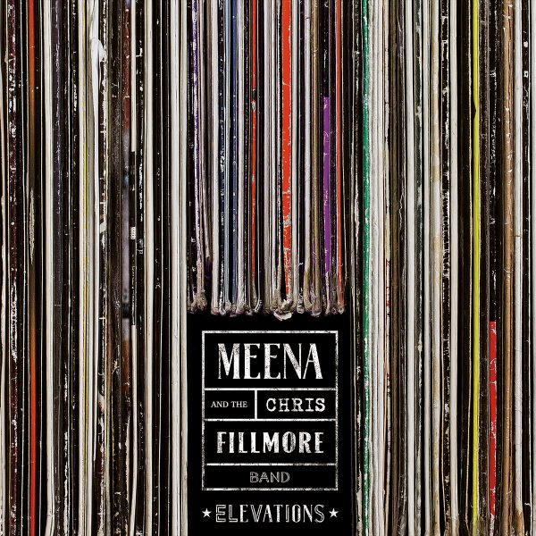 ++Meena Cryle & Chris Fillmore Band - Elevations