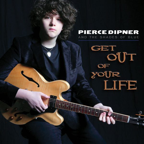 ++Pierce Dipner & Shades Of Blues - Get Out Of Your Life