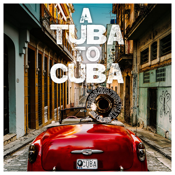 +The Preservation Hall Jazz Band - A Tuba To Cuba