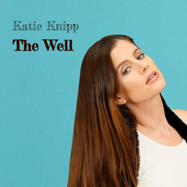 Katie Knipp - The Well