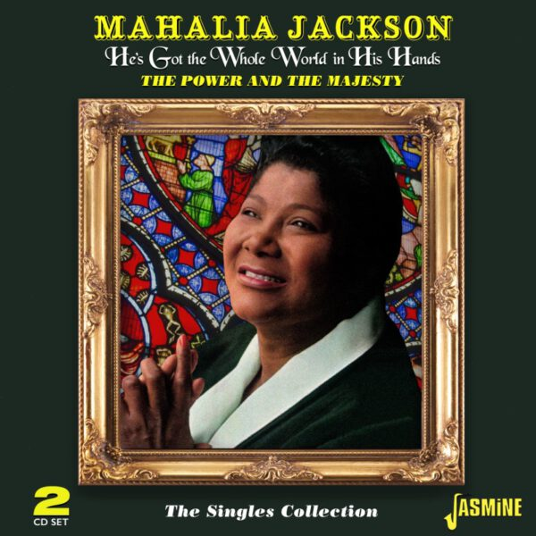 Mahalia-Jackson-he-s-got-the-whole-world-in-his-hands-the-singles-collection