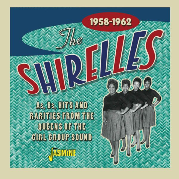 The Shirelles - As, Bs, Hits And Rarities From The Queens Of The Girl Group Sounds 1958-1962