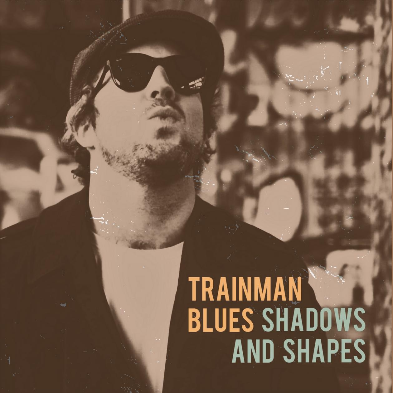 Trainman Blues - Shadows And Shapes