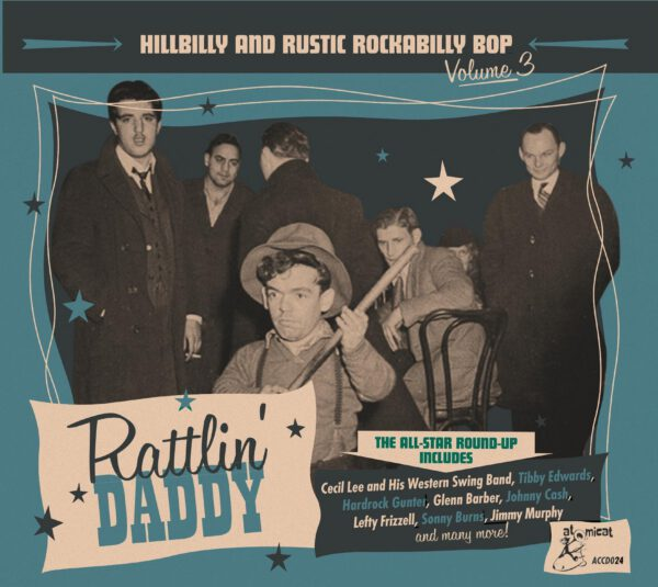 Various Artists - Rattlin' Daddy – Hillbilly And Rustic Rockabilly Bop Volume 3