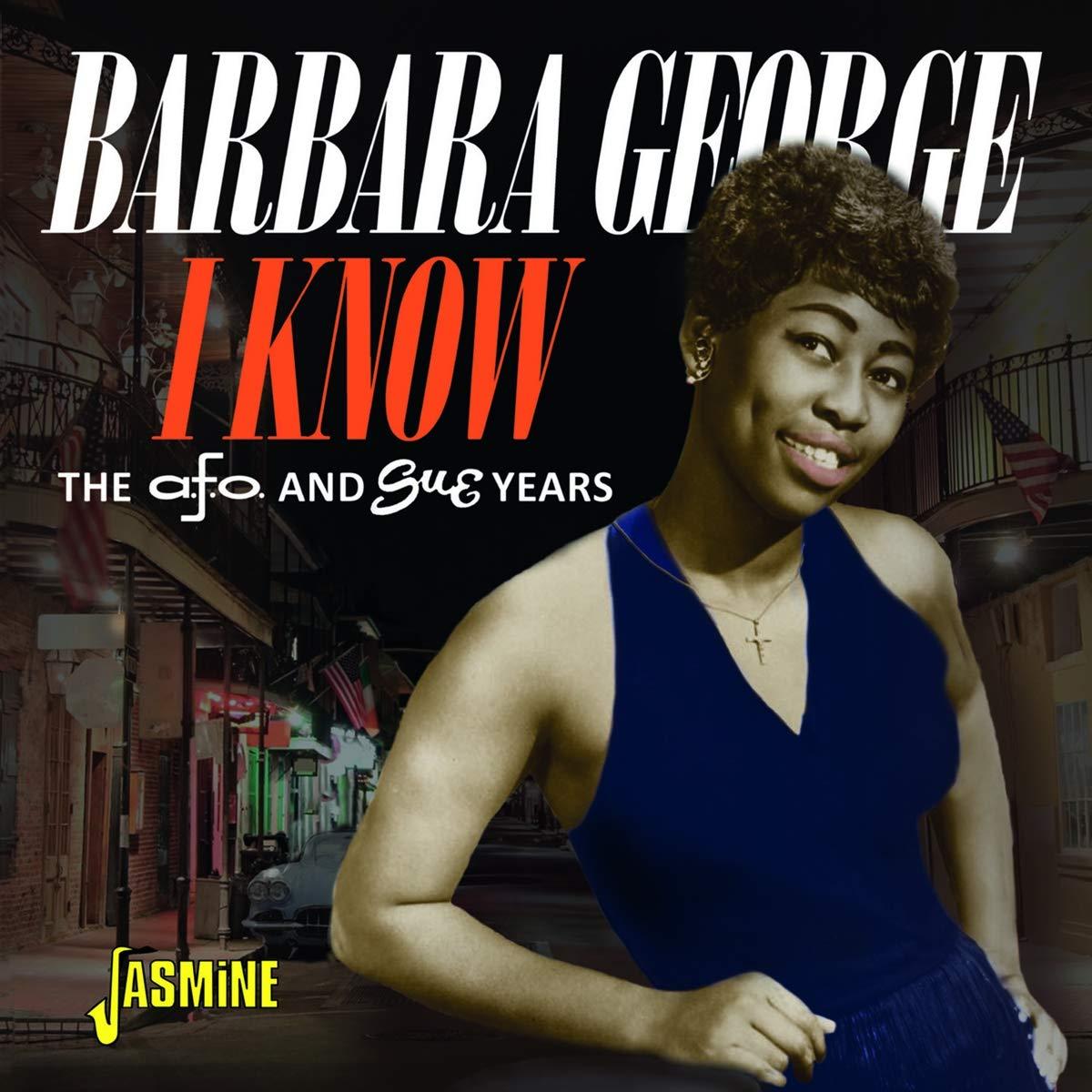 Barbara George - I Know – The A.F.O. & Sue Years