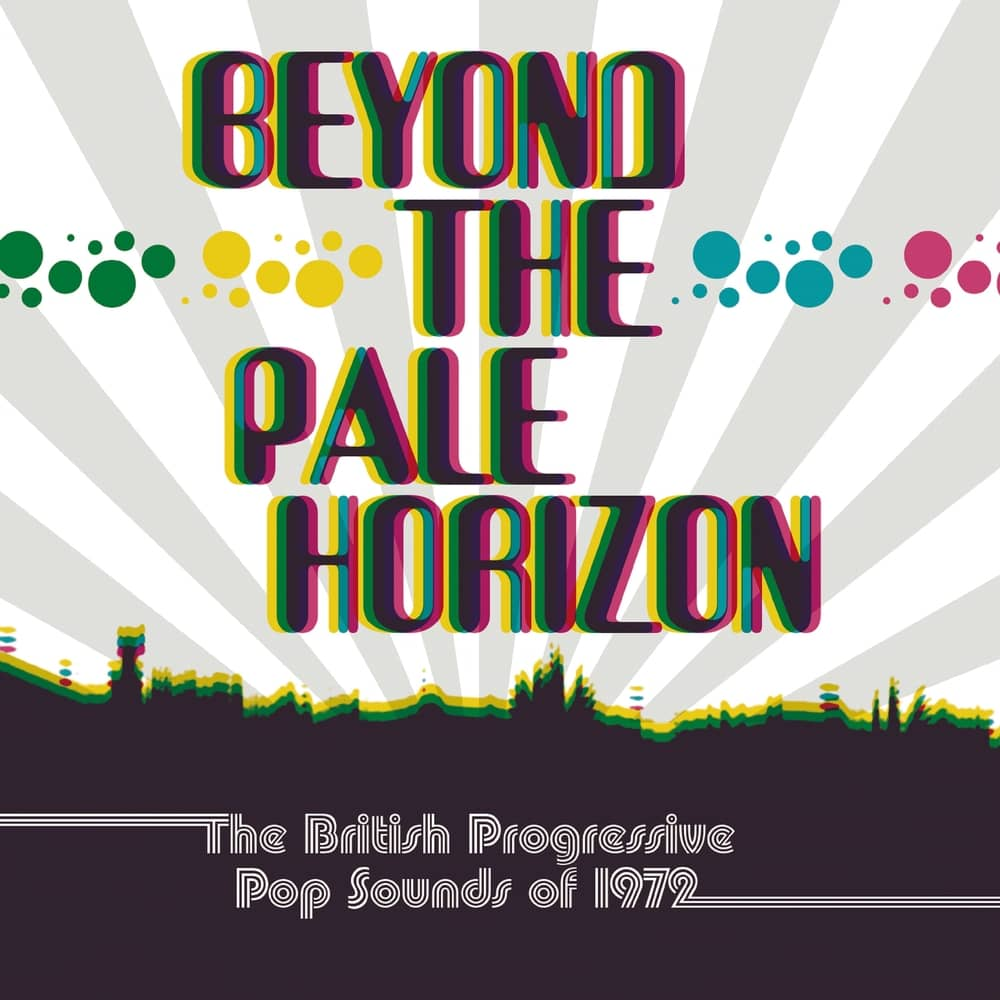 Beyond The Pale Horizon – The British Progressive Pop Sounds Of 1972