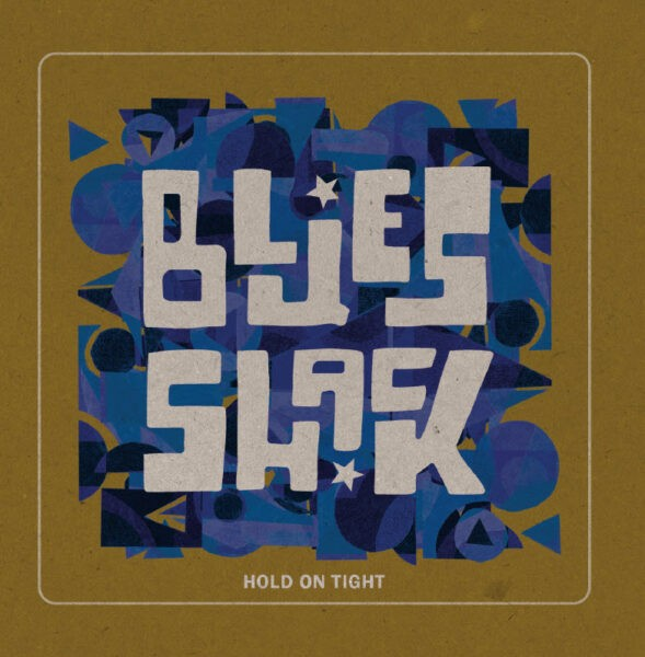 BluesShack - Hold On Tight