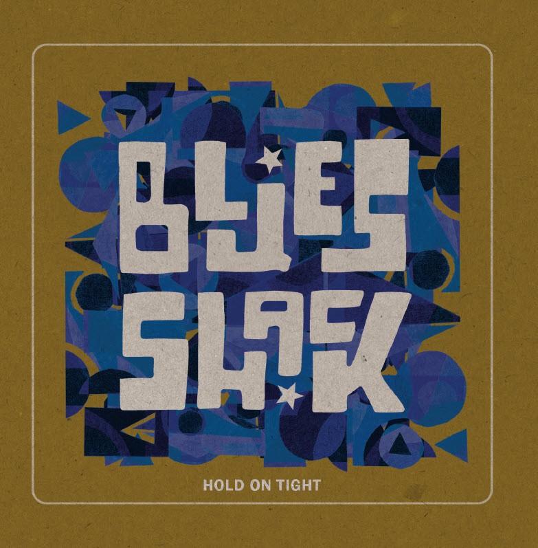 BluesShack - Hold On Tight