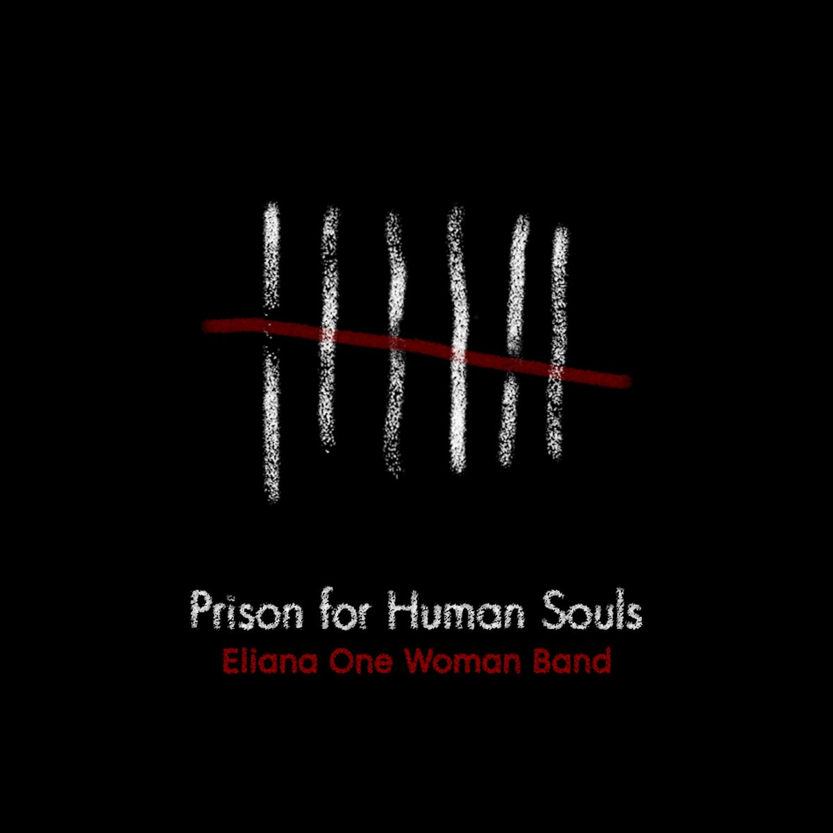 Eliana One Woman Band - Prison For Human Souls