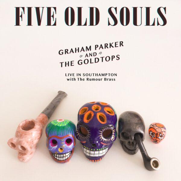 Graham Parker And The Goldtops - Five Old Souls