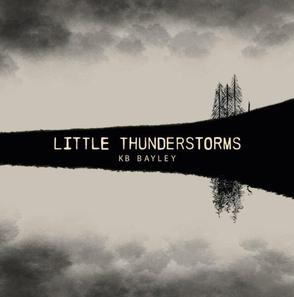 KB Bayley - Little Thuderstorms