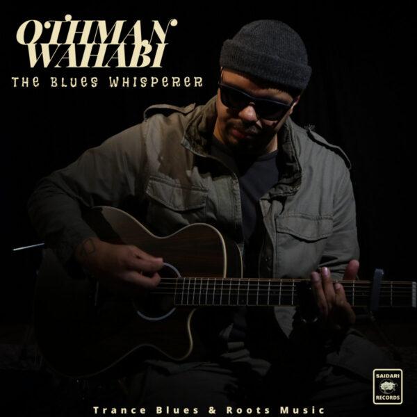 Othman Wahabi - The Blues Whisperer