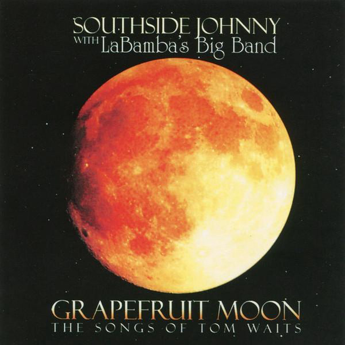 Southside Johnny - Grapefruit Moon – The Songs Of Tom Waits