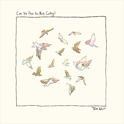 Tom West - Can You Hear The Birds Calling?