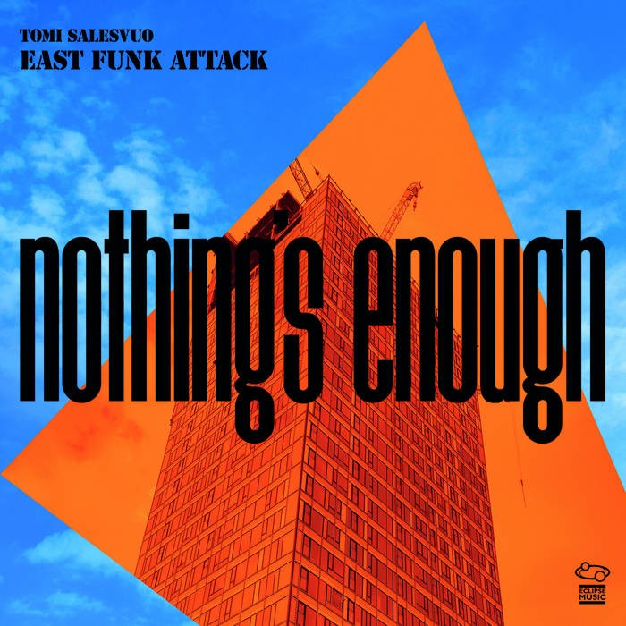 Tomi Salesvuo East Funk Attack - Nothing's Easy