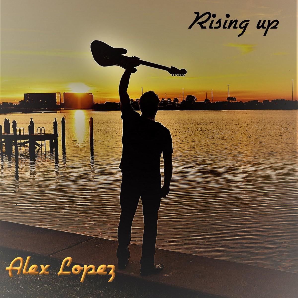 Alex Lopez - Rising Up