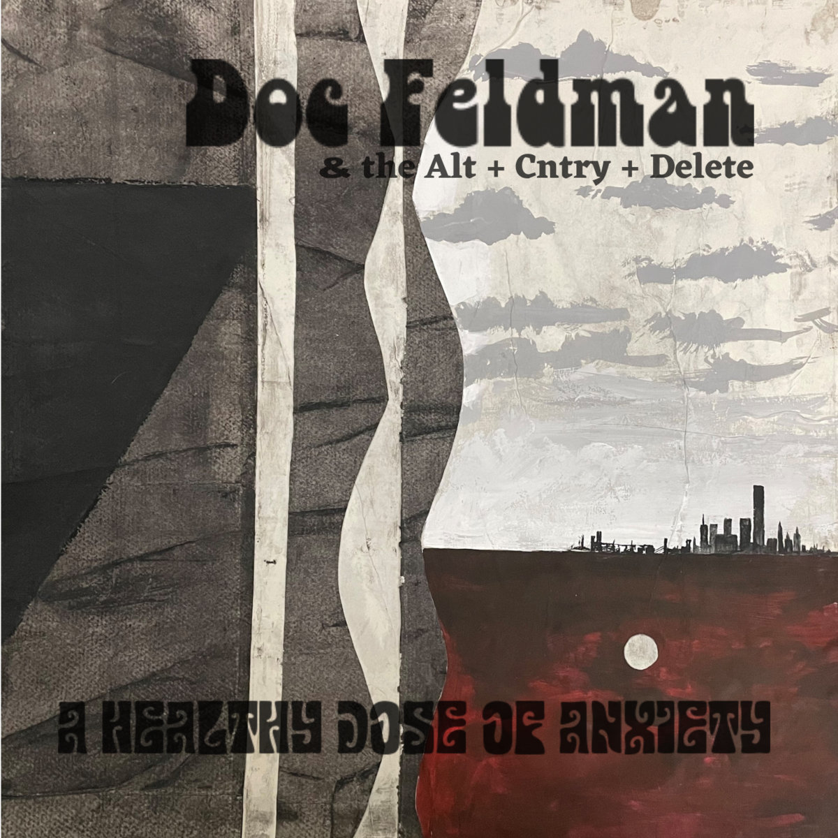 Doc Feldman & The Alt + Cntry + Delete - A Healthy Dose Of Anxiety