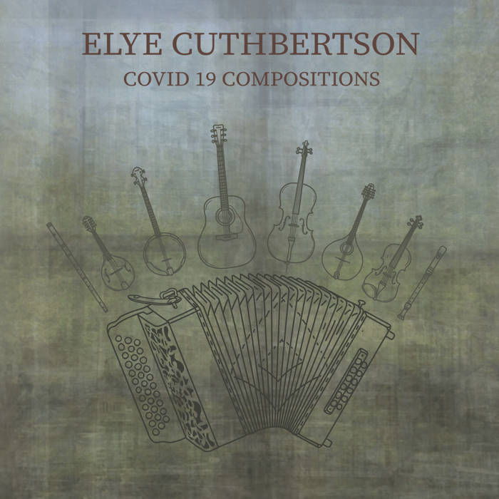 Elye Cuthbertson - Covid 19 Compositions