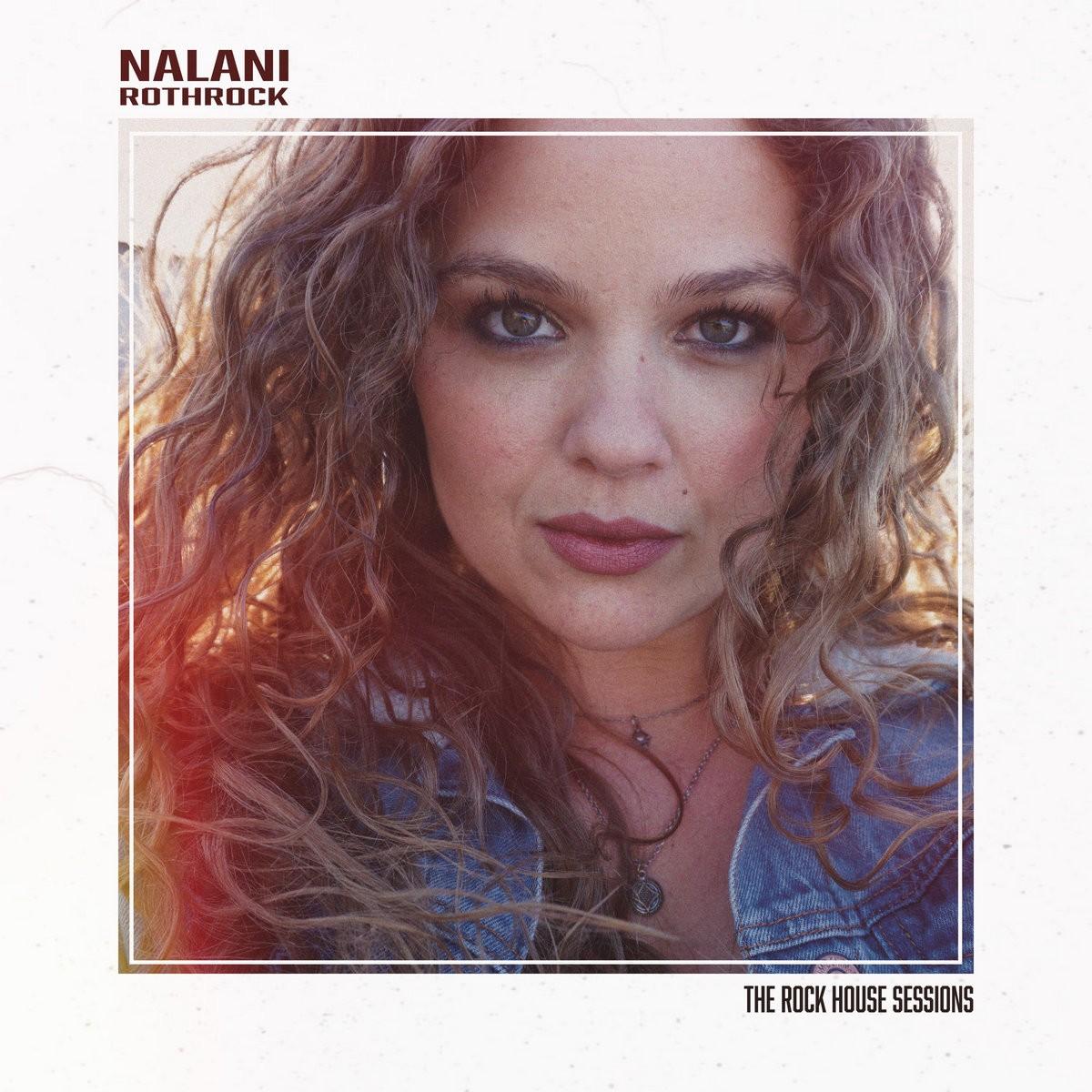 Nalani Rothrock - The Rock House Sessions