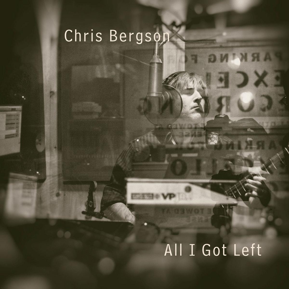 Chris Bergson - All I Got Left