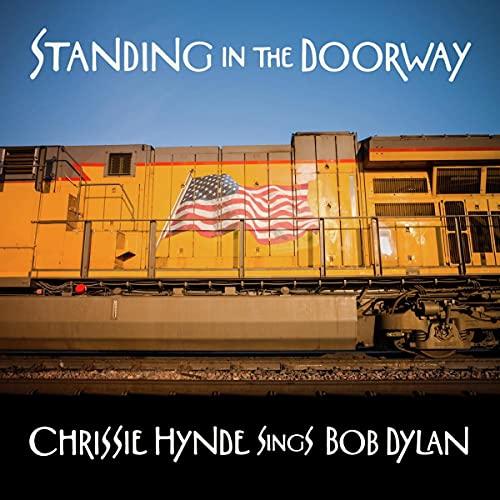 Chrissie Hynde - Standing In The Doorway - Chrissie Hynde Sings Bob Dylan 1