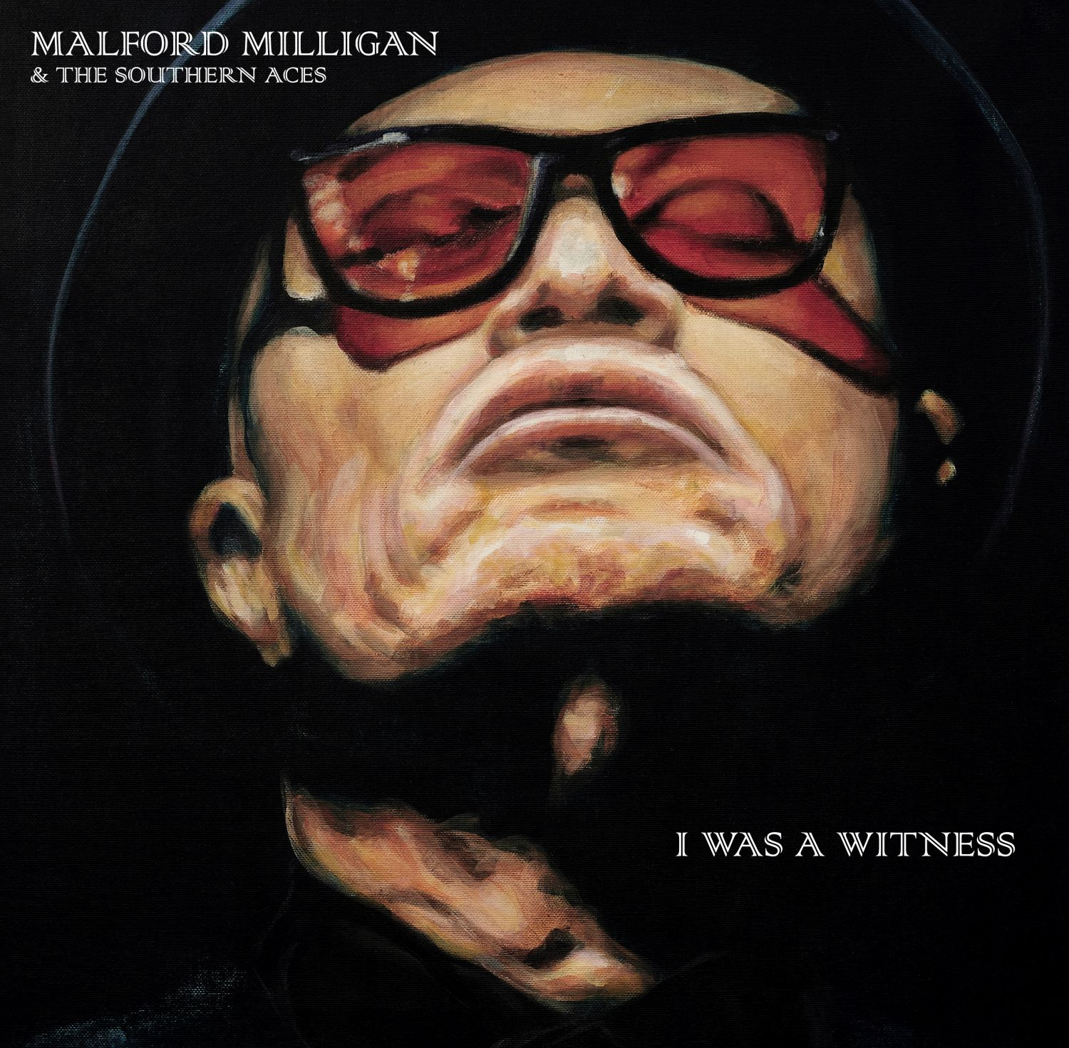 Malford Milligan & The Southern Aces - I Was A Witness