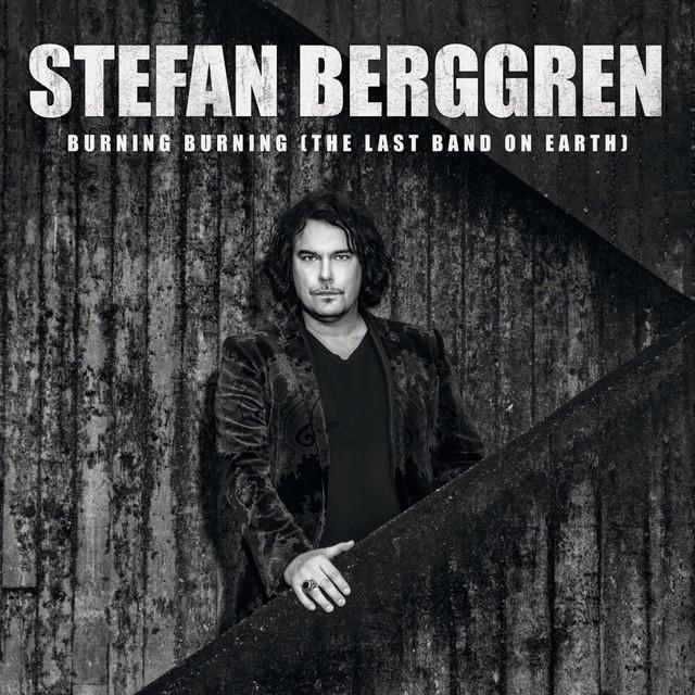 Stefan Berggren - Burning Burning (The Last Band On Earth)