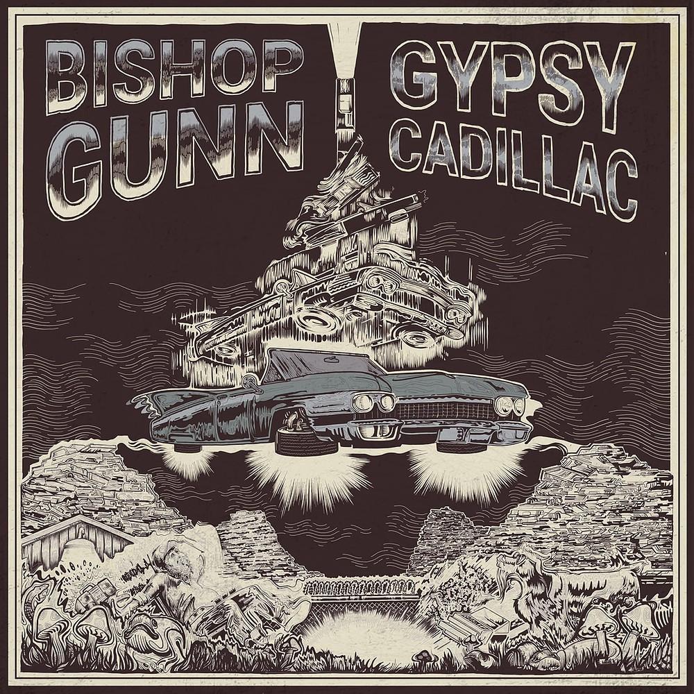 Bishop Gunn – Gypsy Cadillac