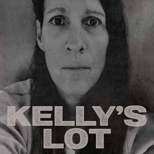 Kelly's Lot - Where And When